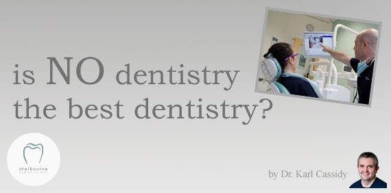 Is No Dentistry the Best Dentistry?